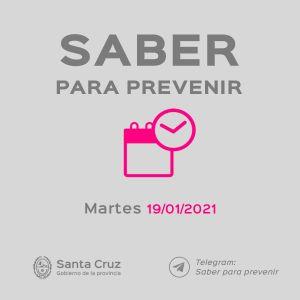 Saber Para Prevenir | Informe Epidemiológico | Martes 19 de Enero