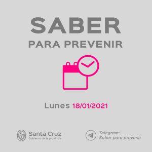 Saber Para Prevenir | Informe Epidemiológico | Lunes 18 de Enero